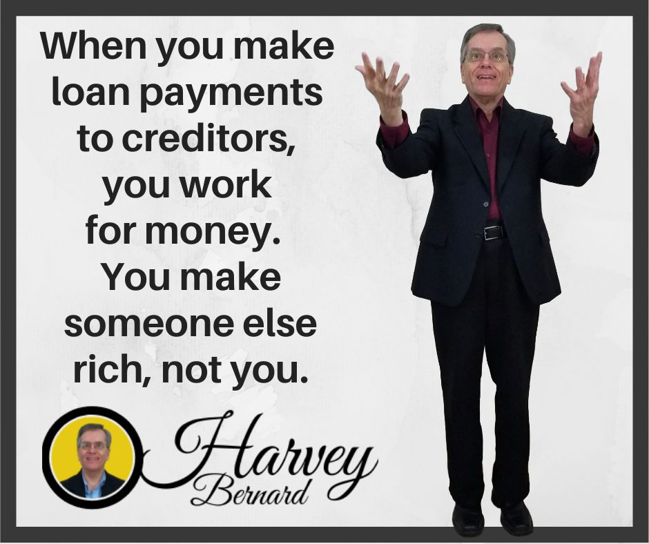Your loan payments make the lender rich